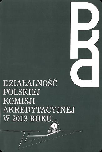 Sprawozdanie zdziałalności Polskiej Komisji Akredytacyjnej za2013 rok